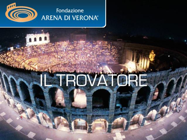 il trovatore - arena di verona  2013   production