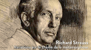Richard Strauss, variations sur le thème de la métamorphose
