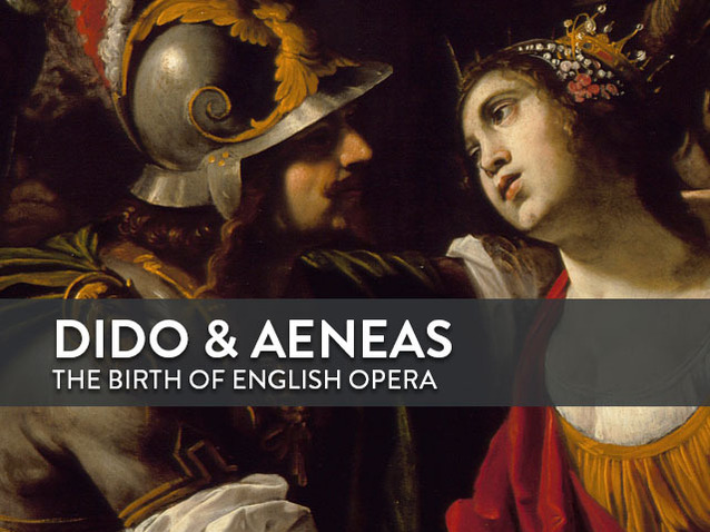 Purcell's Dido and Aeneas: the birth of English opera ...