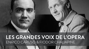 Les grandes voix d'opéra du XXème siècle : Enrico Caruso et Fiodor Chaliapine, deux monstres sacrés